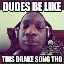 Drake Memes Funny - 18 best lmoa images on pinterest funny pics funniest pictures