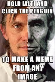 Abraham Lincoln Meme - imgur advice abraham lincoln descendant meme on imgur