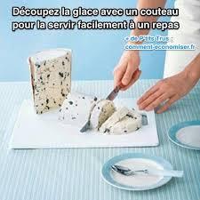 truc de cuisine découpez la glace avec un couteau pour pouvoir la servir