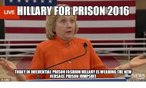 Prison Memes - 25 best memes about hillary in prison meme hillary in prison