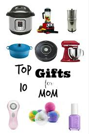 best gifts for mom top 10 gifts moms 2017 holiday gifts for my wife mom