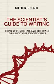 heard s b the scientist u0027s guide to writing how to write more