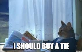 Meme Tie - i should buy a boat cat meme i should buy a tie weknowmemes