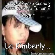 Kimberly Meme - arraymeme de lo que pienso cuando dicen que se fuman él popper la kim