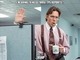 Office Space Bill Lumbergh Meme - reports
