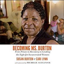 burton siege social amazon com becoming ms burton from prison to recovery to