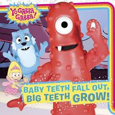 baby teeth fall big teeth grow yo gabba gabba maggie
