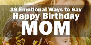 Happy Birthday Mum Meme - happy birthday mom 39 quotes to make your mom cry with happiness