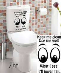 keep the bathroom clean toilet toilet entrance sign keep me clean use me well what i see i