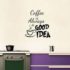stickers cuisine citation g228 café est toujours une bonne idée décor vinyle mur cuisine