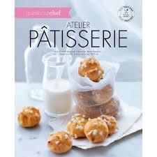 livre cuisine marabout marabout livre atelier pâtisserie collection maraboutchef 120