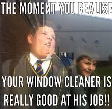 Cleaning Meme - official window cleaning meme thread conversation window