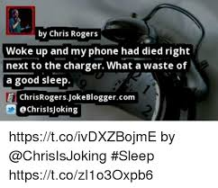 Phone Died Meme - by chris rogers woke up and my phone had died right next to the