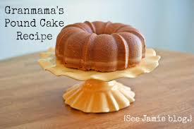 gran u0027s pound cake recipe see jamie blog