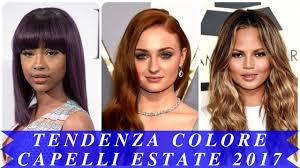 tendenza colore capelli estate 2017 youtube