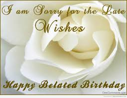 belated birthday wishes free large images birthday quotes