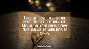 wedding wishes gift cherish these days for the beautiful gift that they are may all