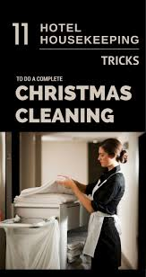 best 25 hotel housekeeping ideas on pinterest 11 hotel housekeeping tricks to do a complete christmas cleaning mycleaningsolutions com
