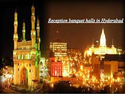 Reception Banquet Halls Reception Banquet Halls In Hyderabad Ppt