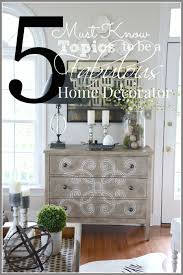 Storehouse Home Decor by 5 Must Know Topics To Be A Fabulous Home Decorator Stonegable