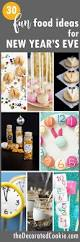a roundup of fun food ideas for your new year u0027s eve party