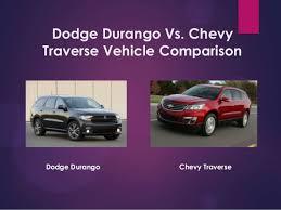 dodge durango comparison dodge durango vs chevy traverse vehicle comparison