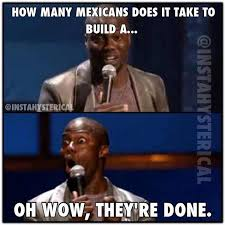 Funny Racist Mexican Memes - funny cool very funny racist images meme quotesbae