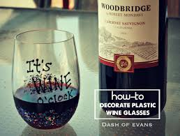 how to personalize a wine glass how to personalize plastic wine glasses plus the wine for