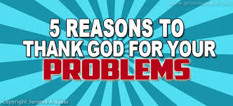 5 reasons to thank god for your problems jb