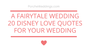 wedding quotes on a disney fairytale wedding 20 disney quotes