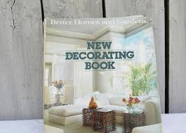 better homes and gardens decorating book new decorating book 1981 version better homes and gardens