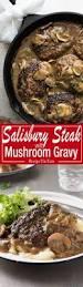 mushroom gravy its not easy salisbury steak with mushroom gravy recipe salisbury steak