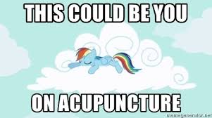 Acupuncture Meme - this could be you on acupuncture rainbow dash cloud meme generator