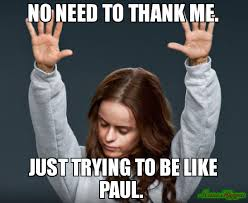 No Just No Meme - no need to thank me just trying to be like paul meme ontb 78072