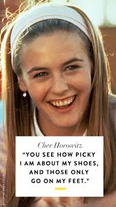 quotes from letting ana go 9 cher horowitz quotes that you could totally use in 2017 cher
