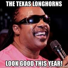 Texas Longhorn Memes - the texas longhorns look good this year stevie wonder meme