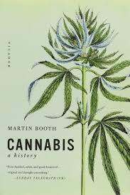 cannabis a history martin booth 9780312424947 amazon com books