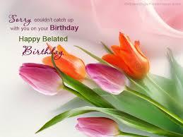 belated birthday greetings happy belated birthday scraps happy