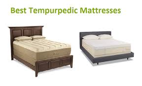 Temper Pedic Beds Top 10 Best Tempurpedic Mattresses In 2017 Complete Guide