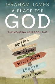 A Place Book A Place For God The Mowbray Lent Book 2018 Graham