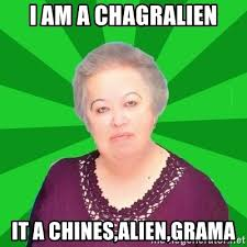 Meme Generator Alien - i am a chagralien it a chines alien grama gaba meme generator