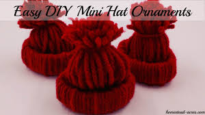 How To Make Homemade Ornaments by How To Make A Mini Hat Christmas Ornament Youtube