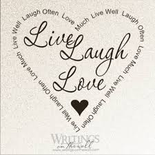 live laugh love live laugh love heart writings on the wall