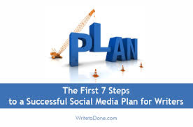 Social Media Plan The First 7 Steps To A Successful Social Media Plan For Writers Wtd