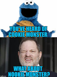 Cookie Monster Meme - you ve heard of cookie monster what about nookie monster meme