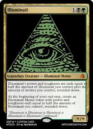 Illuminati Memes - illuminati by darrionarch mtg cardsmith