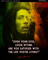 bob marley quotes that tell us why is all about living in the