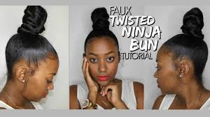 natural hair bun styles with bang faux twisted ninja bun tutorial highly requested youtube