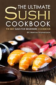 sushi for beginners book the ultimate sushi cookbook the best sushi for beginners