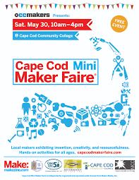 cape cod mini maker faire may 30 2015 cape cod makers